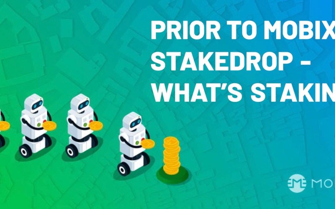 What Is Staking? A Primer In Advance Of The MOBIX Stakedrop