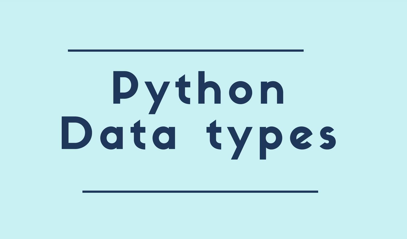 Exploring Data Types of python | MoboLogic+