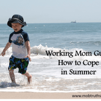 Summer's here . . . and so is working mom guilt.  Here are 5 ways to cope.