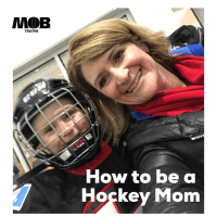 Hockey Mom 101: 7 Must-Have Tips for the New Hockey Mom