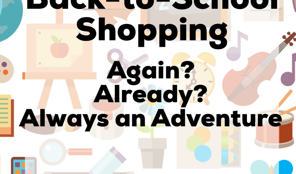 back-to-school shopping - always an adventure