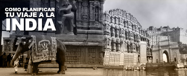 Como planificar tu viaje a la India, encontrar paquetes informacion y vuelos baratos a India