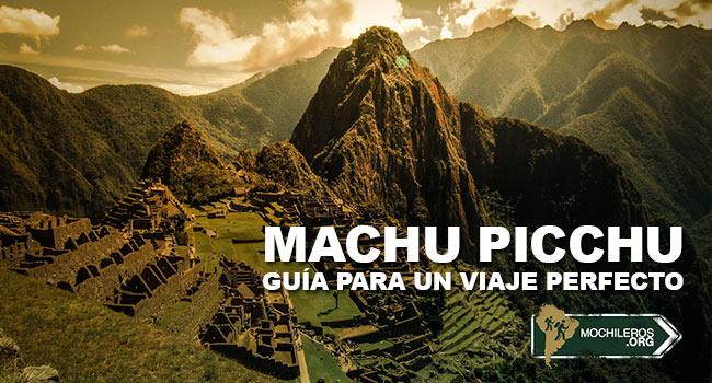 Machu Picchu, guia para un viaje perfecto de de Cusco a Machu Picchu