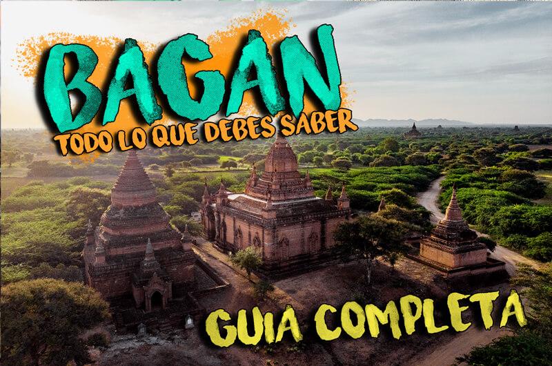 Bagan que ver. Guía completa
