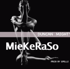 Duncan Mighty MIEKERASO New Song Download