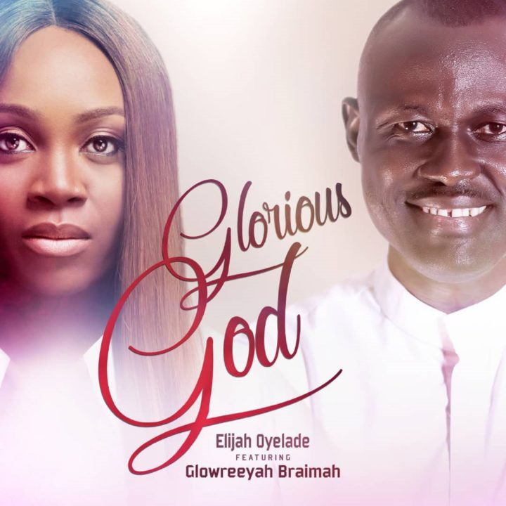 Elijah Oyelade Ft Glowreeyah Braimah SHOW US YOUR GLORY Remix Mp3 Audio Download