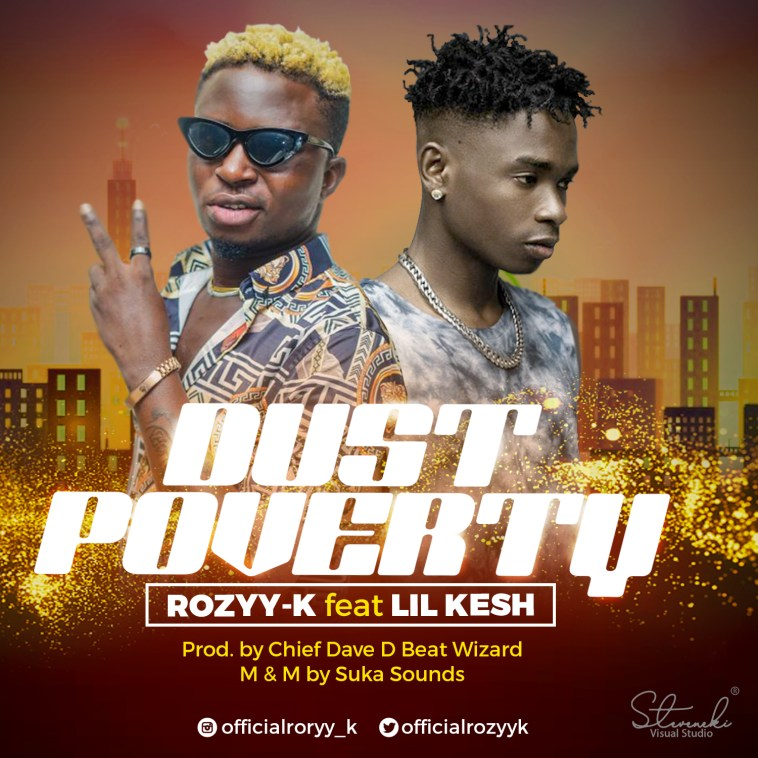 Rozyy-K Ft Lil Kesh DUST POVERTY Mp3 Download | Music On Demand