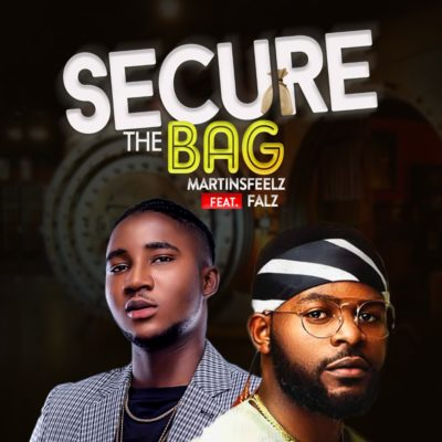 Martinsfeelz Ft Falz SECURE THE BAG Audio + Video