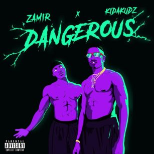 Zamir ft Kida Kudz DANGEROUS Mp3 Audio Download