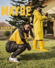 Chyn ft Ladipoe MAYBE MP3 Audio DOWNLOAD