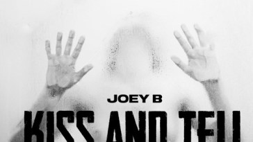Joey B KISS AND TELL