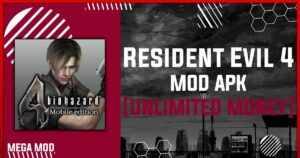 Resident Evil 4 MOD APK [UNLIMITED MONEY] Latest (V1.01.01)