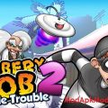 Robbery Bob 2 Mod Apk Double Trouble with Unlimited Coins
