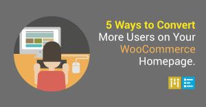 woocommerce-5-ways-convert-homepage