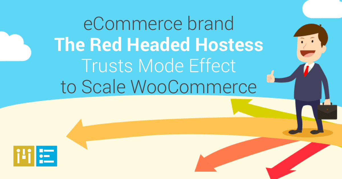How The Red Headed Hostess Trusts Mode Effect to Help Dramatically Scale WooCommerce