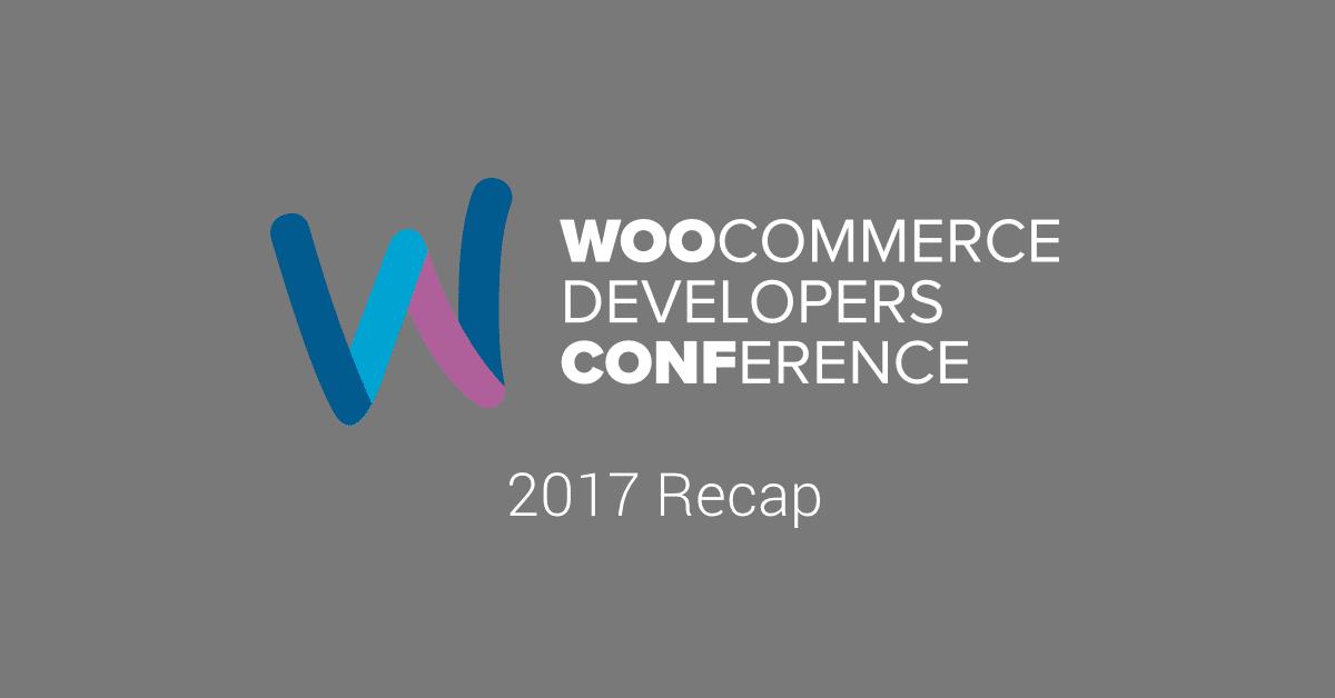 WooConf 2017 Recap