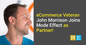 ecommerce-veteran-john-morrison-mode-effect-partner