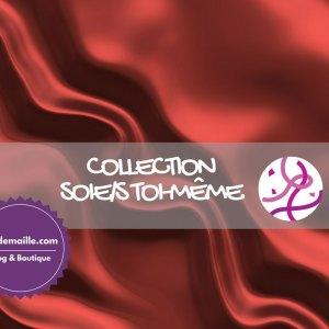 Collection soie/s toi-même
