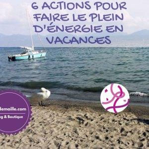 6 actions pour faire le plein d'énergie en vacances