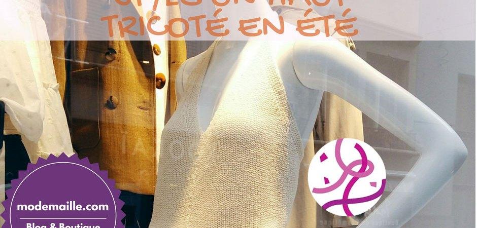 4 conseils pour porter avec style un haut tricoté en été