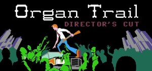 Organ Trail: Can You Survive the Zombies Until Oregon?