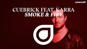 "MUSIC ENHANCED: Cuebrick Ft. KARRA ""Smoke & Fire"""