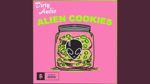"At It Again, Dirty Audio Releases Headbanger ""Alien Cookies"""