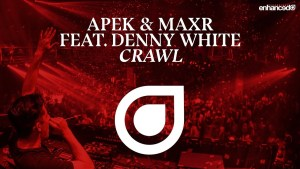"Your Weekend is Enhanced with ""Crawl"" From APEK & MAXR"