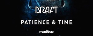 "Kicking Off the Work Week Right with Draft's Unique ""Patience & Time"" EP"