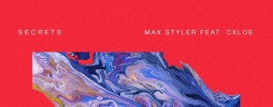 "After a Quick Break, Max Styler is Back With His Sultry Track ""Secrets"" Ft. CXLOE"