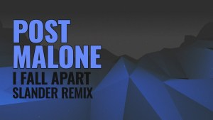 "Ready to SLANDER? New Remix of Post Malone's ""I Fall Apart"""