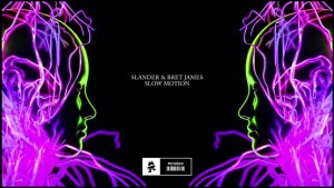 "Slow Life Down With SLANDER x Bret James's ""Slow Motion"""