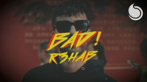 "It's Time to Go Back to R3HAB For His Fresh ""BAD!"" Cover"