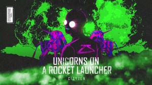 "Ever Enigmatic Cityzen Drops Bouncy ""Unicorns On A Rocket Launcher"", With An Odd Lack of Unicorns"