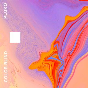 pluko Blows Us Away With Second Album COLOR BLIND, Running the Gambit of EDM