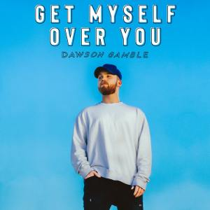 "Songwriter Dawson Gamble Drops Poppy New Single ""Get Myself Over You"""