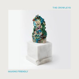 """Hamilton's Psych-Pop Band The Crowleys Release New Single """"Making Friendly"""""""