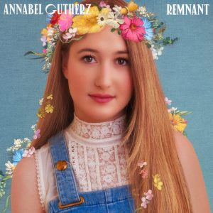 """Songwriter Annabel Gutherz Reveals New Emotional Single """"Remnant"""" + Upcoming Debut Album"""