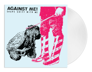 Against Me! — Shape Shift With Me