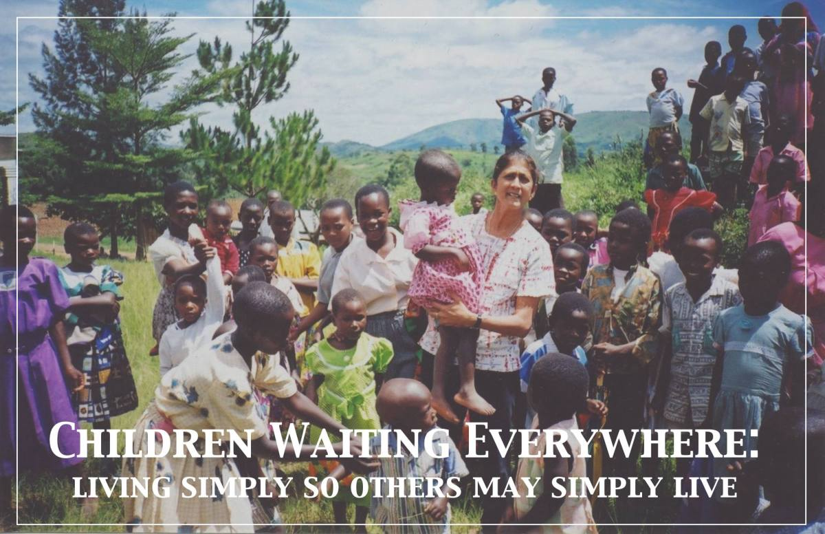 Children Waiting Everywhere:  Living Simply So Others Might Simply Live