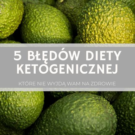 Błędy diety ketogenicznej