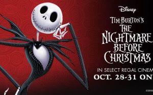 The Nightmare before Christmas Regal Cinemas Oct 28-31st!