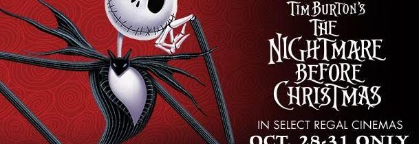 The Nightmare before Christmas Regal Cinemas Oct 28-31st!