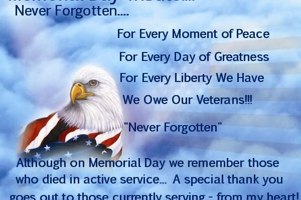 Happy Memorial Day – Remember those who gave you Freedom