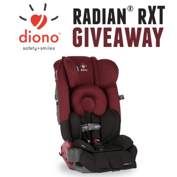 Enter to win a NEW Diono-Radian-RXT Car Seat Giveaway