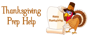 Thanksgiving Holiday Prep Help