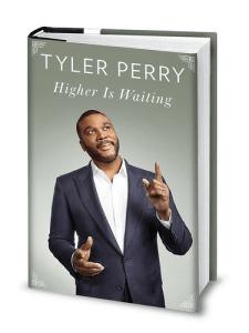 Tyler Perry Book Higher is Waiting #AD #rwm #HigherIsWaiting @penguinrandom @tylerperry