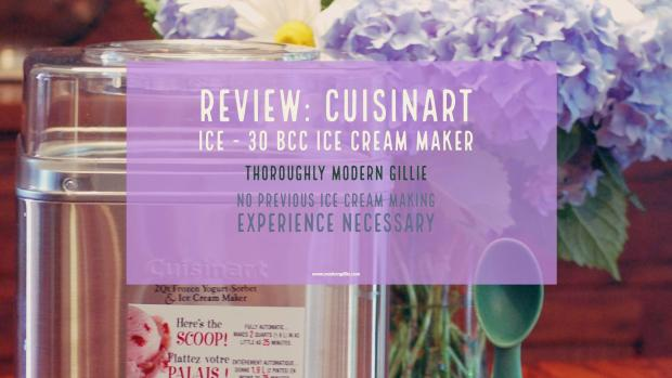 Ice Cream Maker Review, Cuisinart, www.moderngillie.com