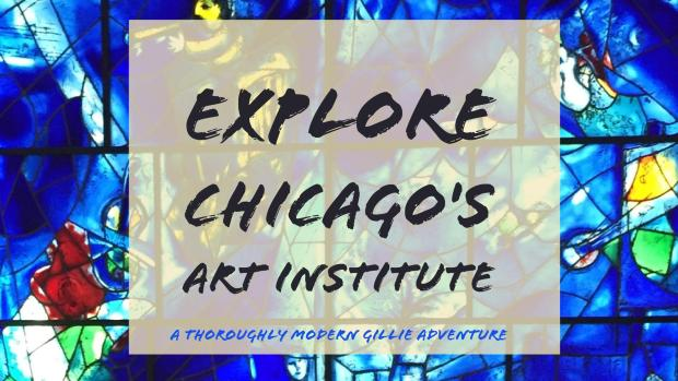Explore Chicago's Art Institute, www.moderngillie.com