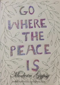 Lettering: Go where the peace is